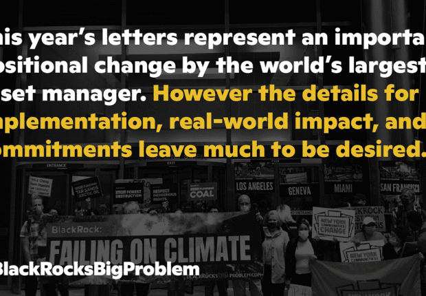 Quote: This year's letters represent an important positional change by the world's largest asset manager. However the details for implementation, real-world impact, and commitments leave much to be desired.