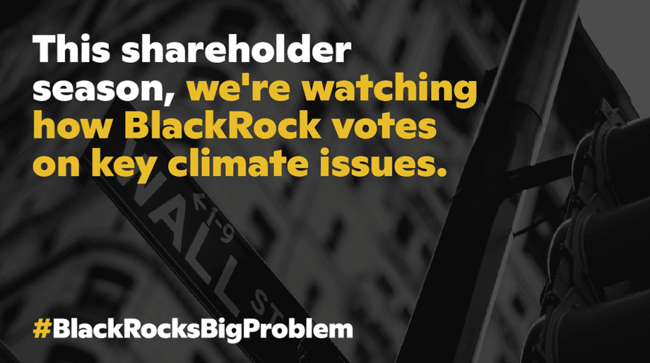 This shareholder season, we're watching how BlackRock votes on climate issues