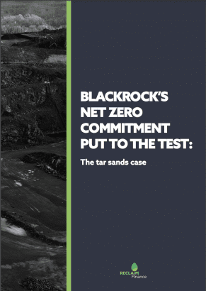 Report cover: BlackRock's Net Zero Commitment Put To Test, by Reclaim Finance