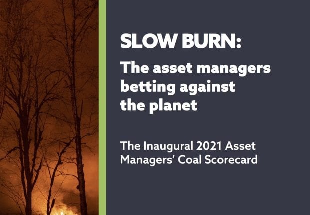 Reclaim Finance report: SLOW BURN: The asset managers betting against the planet